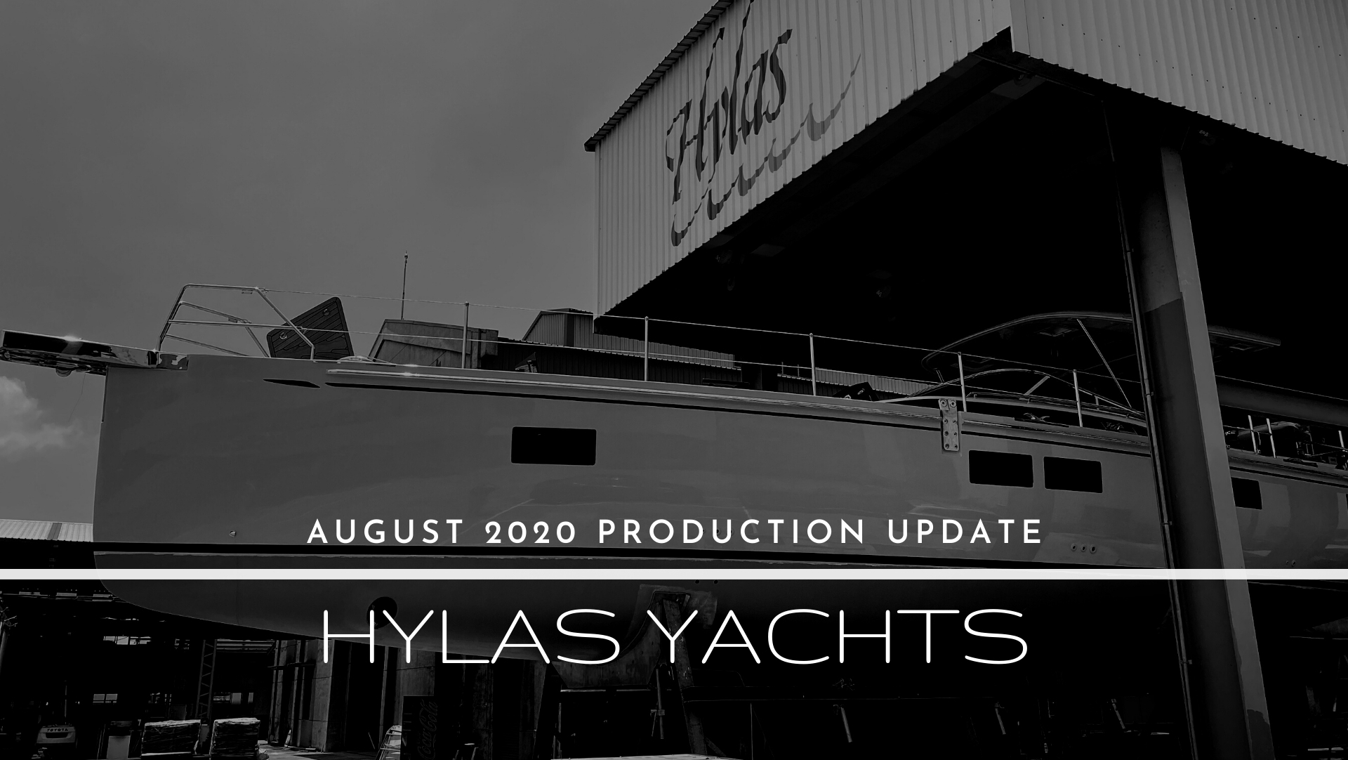 August Production Update - Hylas